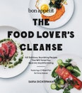 Bon Appétit: The Food Lover's Cleanse