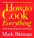 How To Cook Everything (Completed Revised Tenth Anniversary Edition)