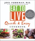 Eat to Live Quick & Easy